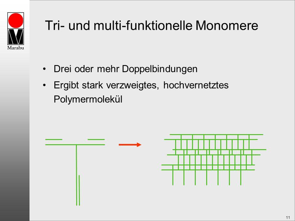 Tri- und multi-funktionelle Monomere
