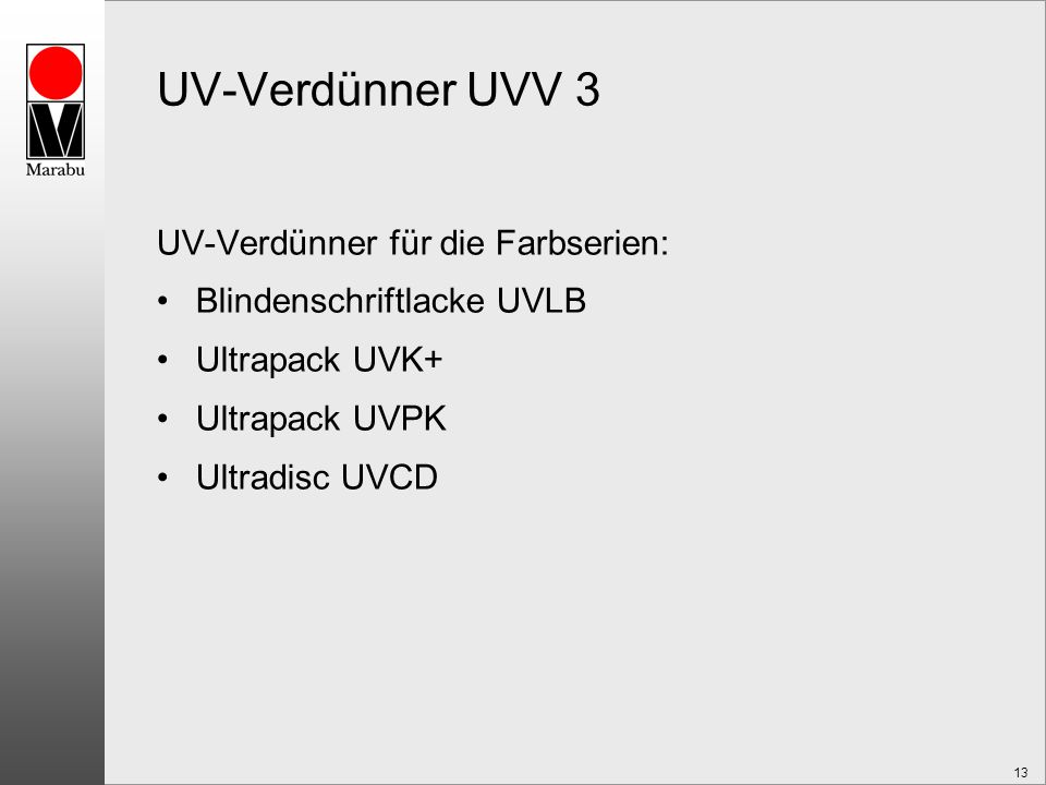 UV-Verdünner UVV 3 UV-Verdünner für die Farbserien: