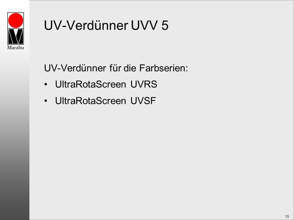UV-Verdünner UVV 5 UV-Verdünner für die Farbserien: