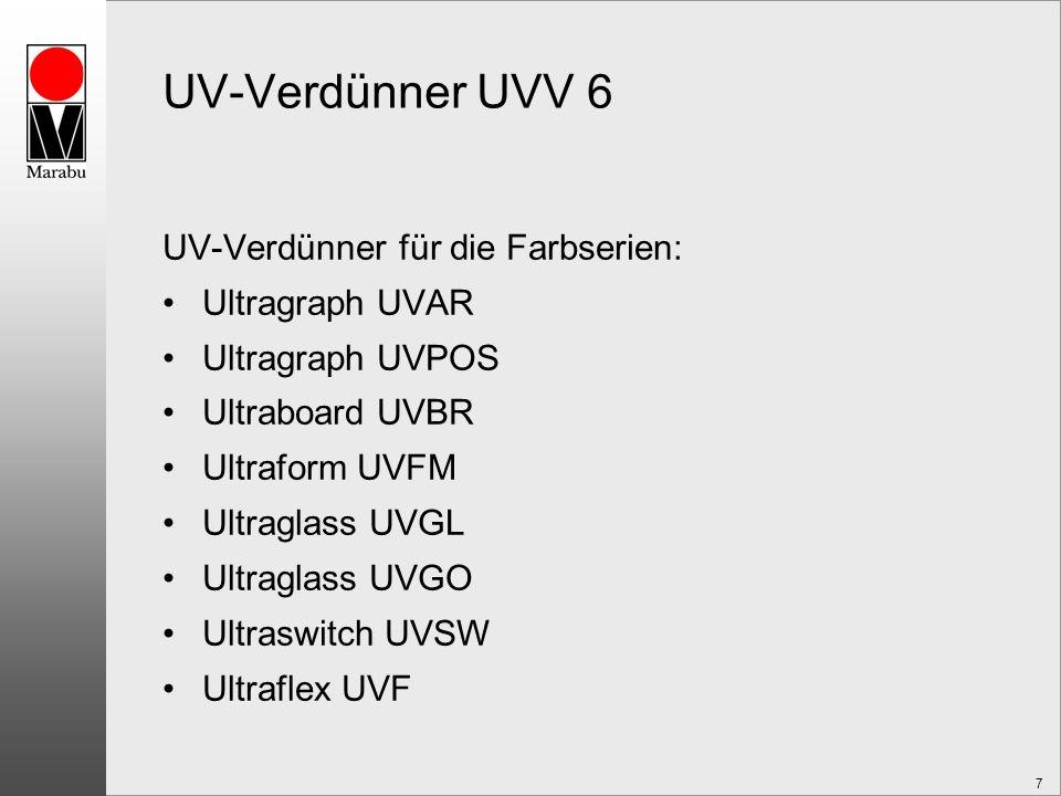 UV-Verdünner UVV 6 UV-Verdünner für die Farbserien: Ultragraph UVAR