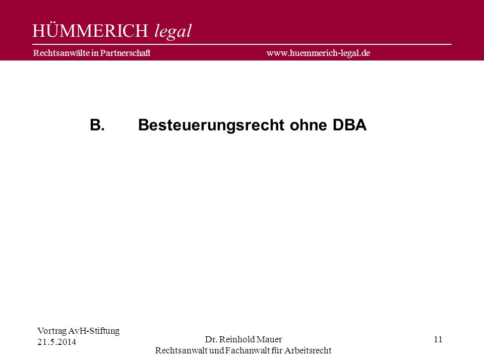 B. Besteuerungsrecht ohne DBA