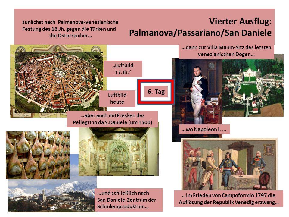 Vierter Ausflug: Palmanova/Passariano/San Daniele