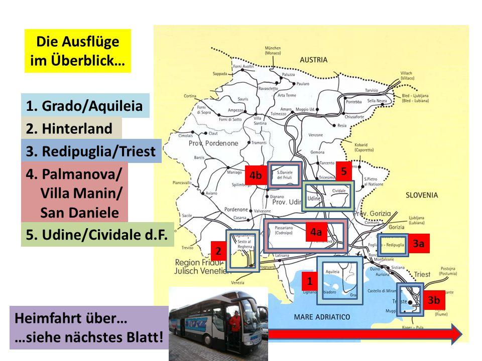 Die Ausflüge im Überblick… 4. Palmanova/ Villa Manin/ San Daniele