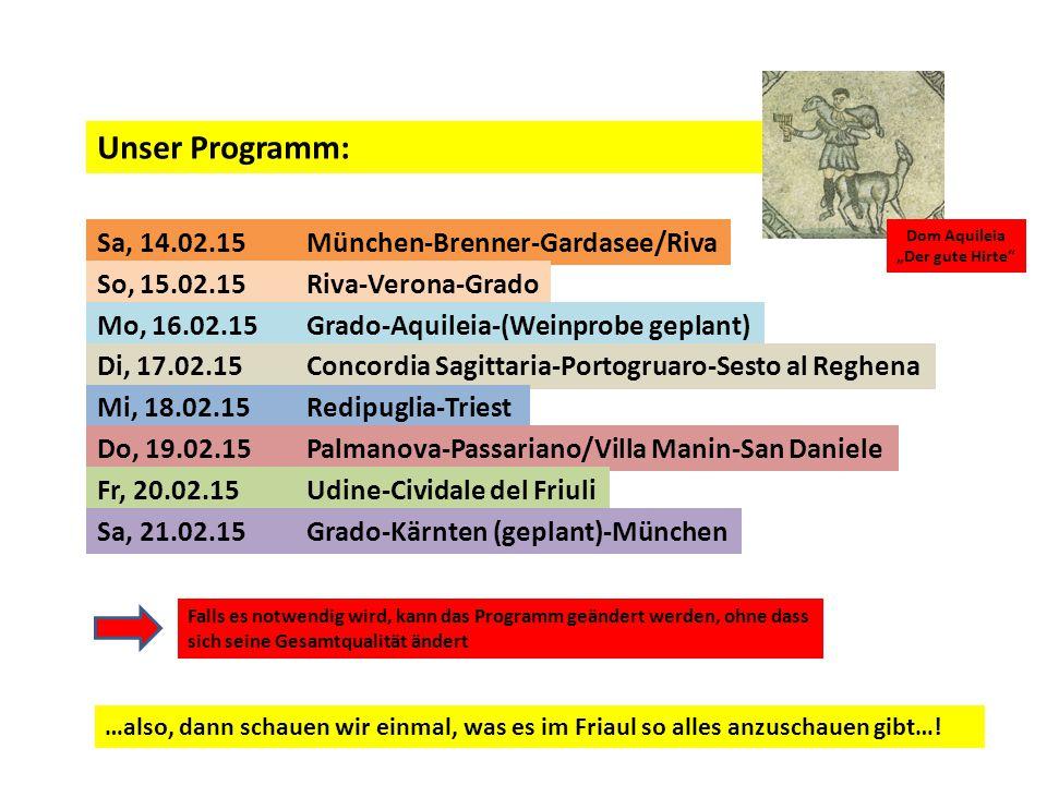 Unser Programm: Sa, 14.02.15 München-Brenner-Gardasee/Riva