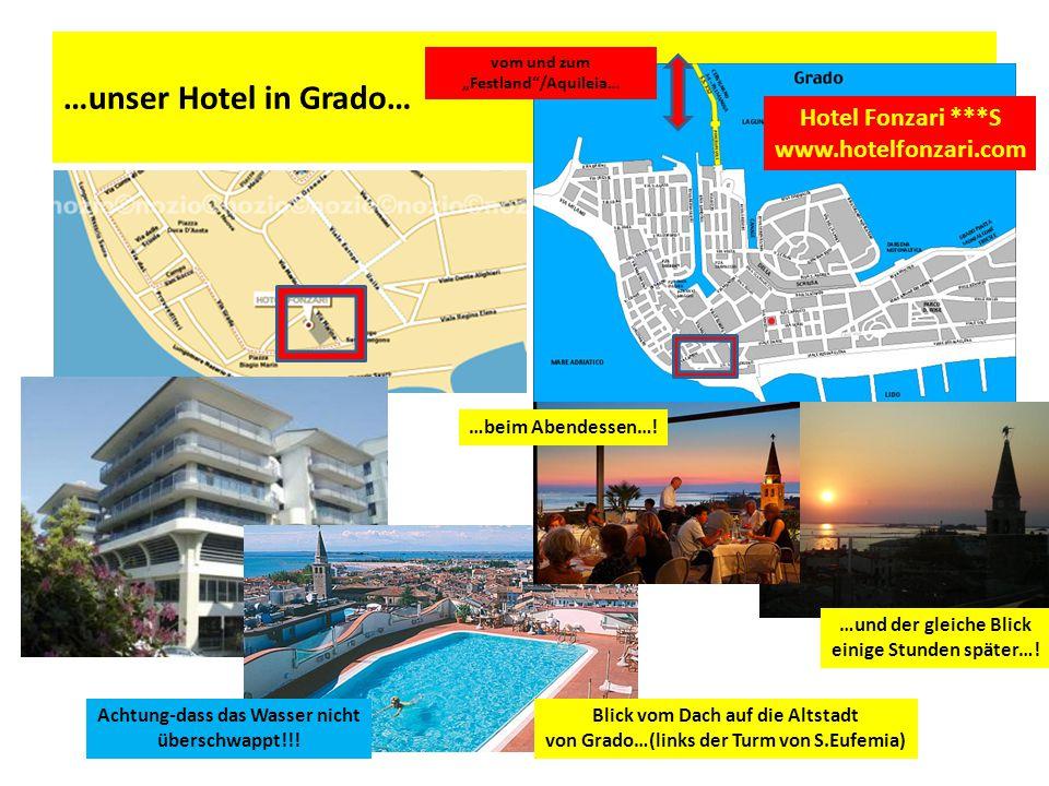 …unser Hotel in Grado… Hotel Fonzari ***S www.hotelfonzari.com