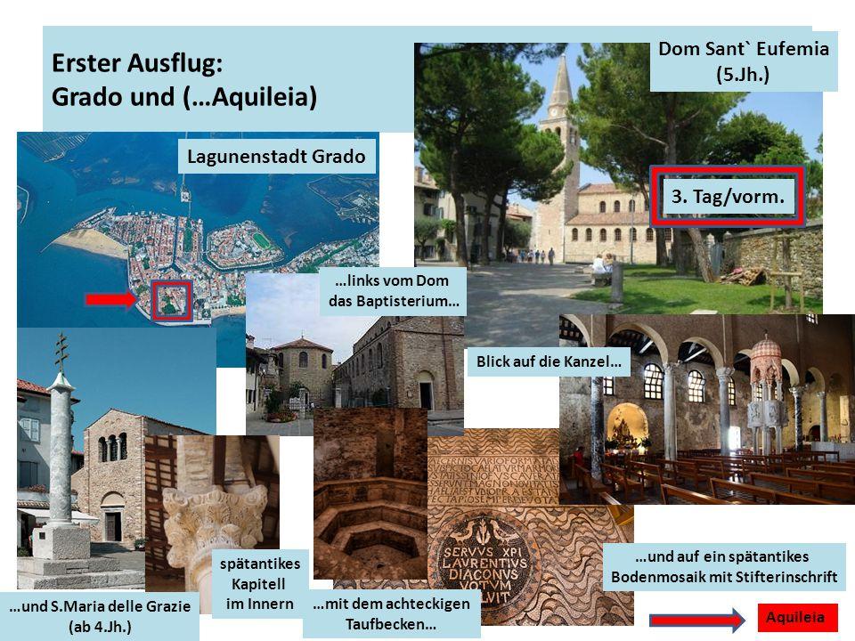 Erster Ausflug: Grado und (…Aquileia)