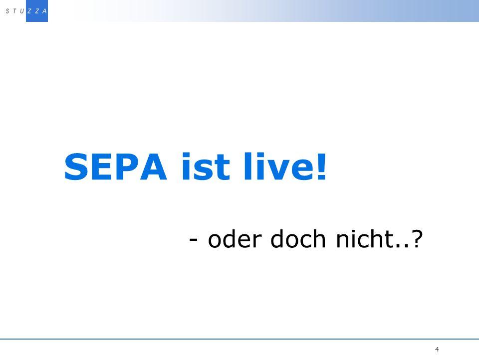 SEPA ist live! - oder doch nicht..