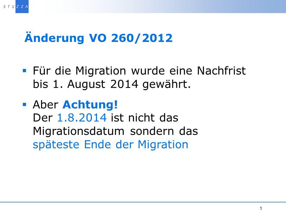Für die Migration wurde eine Nachfrist bis 1. August 2014 gewährt.