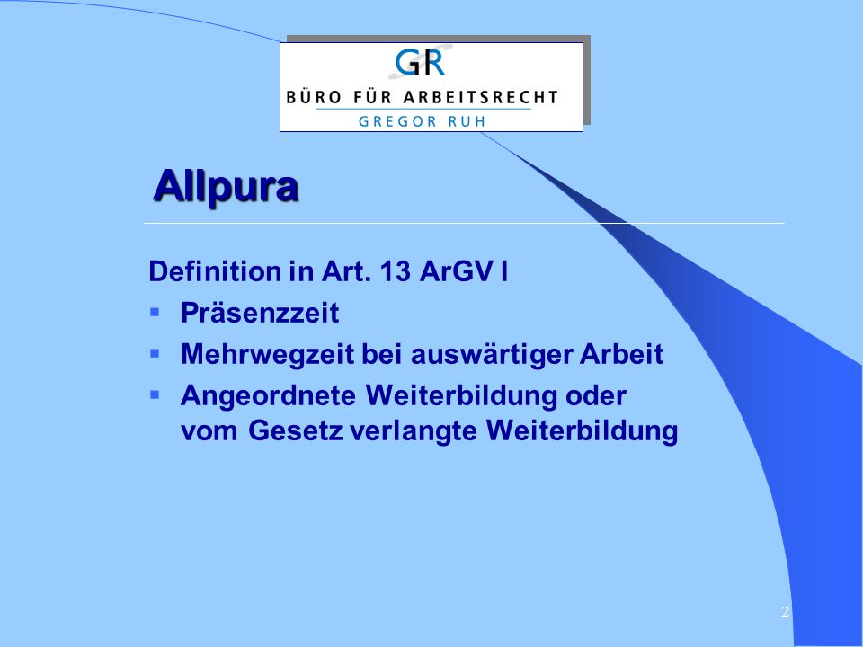 Allpura Definition in Art. 13 ArGV I Präsenzzeit