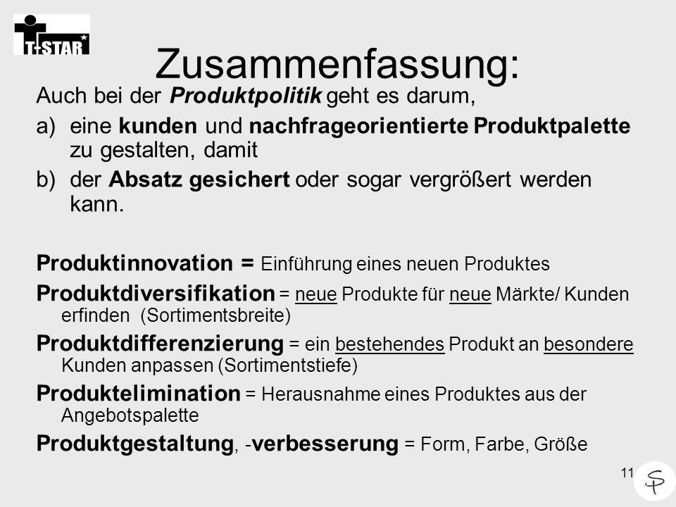 Zusammenfassung: Auch bei der Produktpolitik geht es darum,