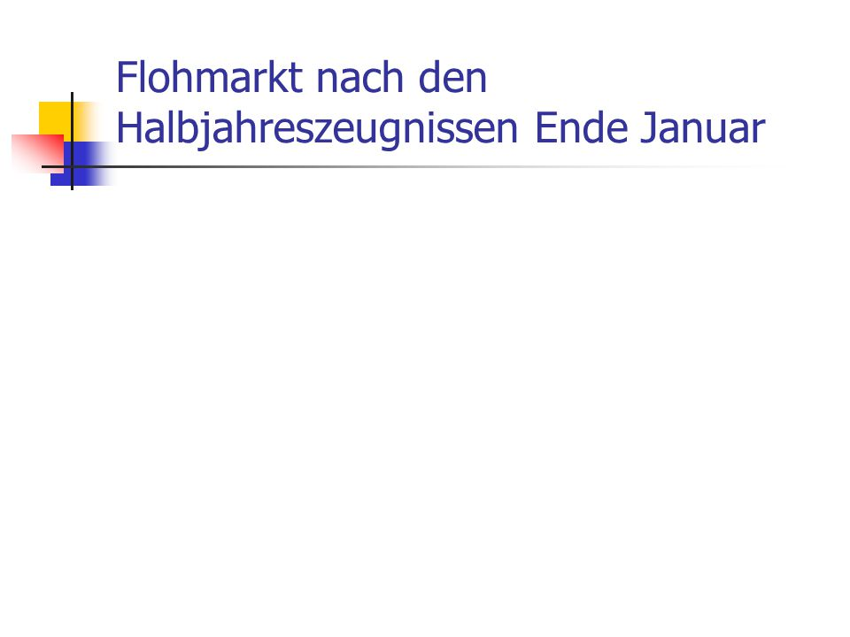 Flohmarkt nach den Halbjahreszeugnissen Ende Januar