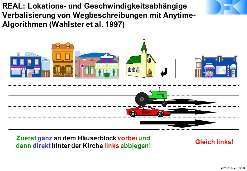 REAL: Lokations- und Geschwindigkeitsabhängige Verbalisierung von Wegbeschreibungen mit Anytime-Algorithmen (Wahlster et al. 1997)