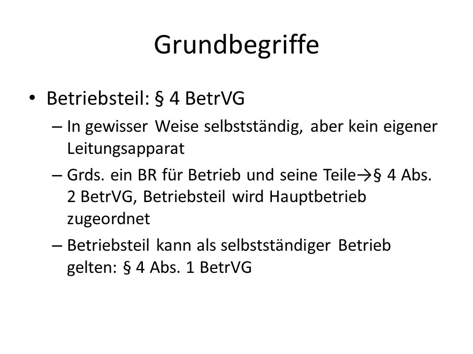 Grundbegriffe Betriebsteil: § 4 BetrVG