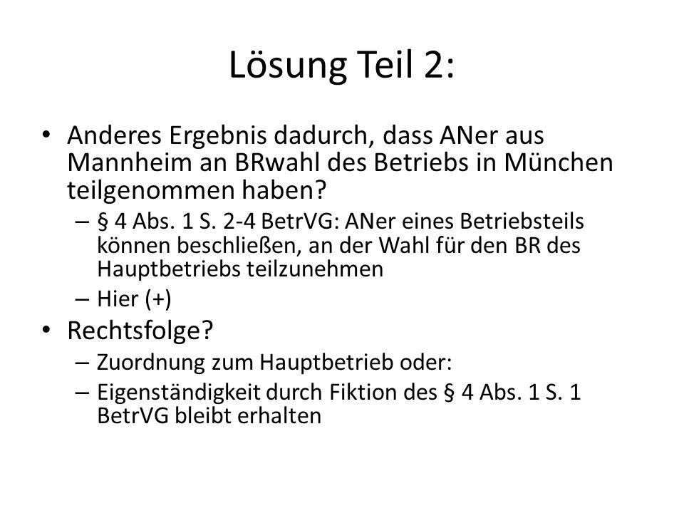 Lösung Teil 2: Anderes Ergebnis dadurch, dass ANer aus Mannheim an BRwahl des Betriebs in München teilgenommen haben