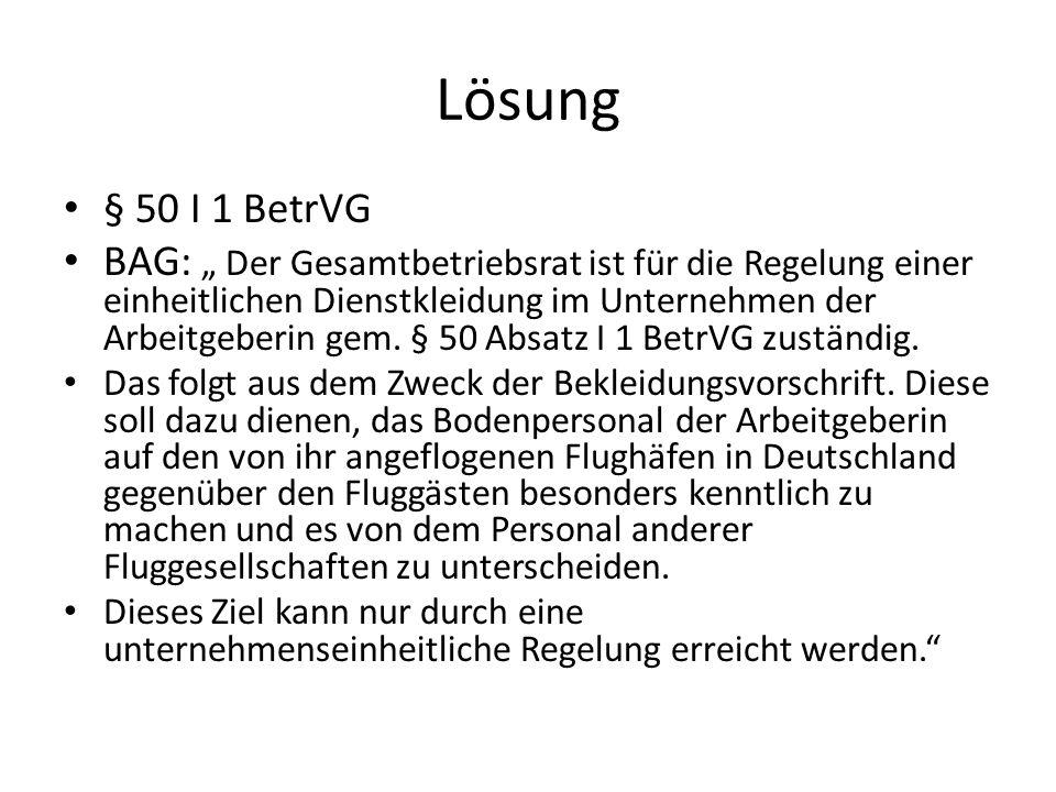 Lösung § 50 I 1 BetrVG.