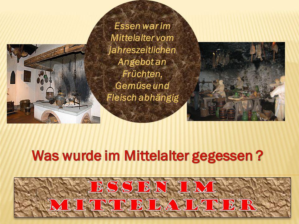 Was wurde im Mittelalter gegessen