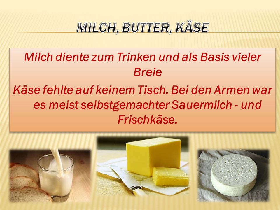 MILCH, BUTTER, KÄSE