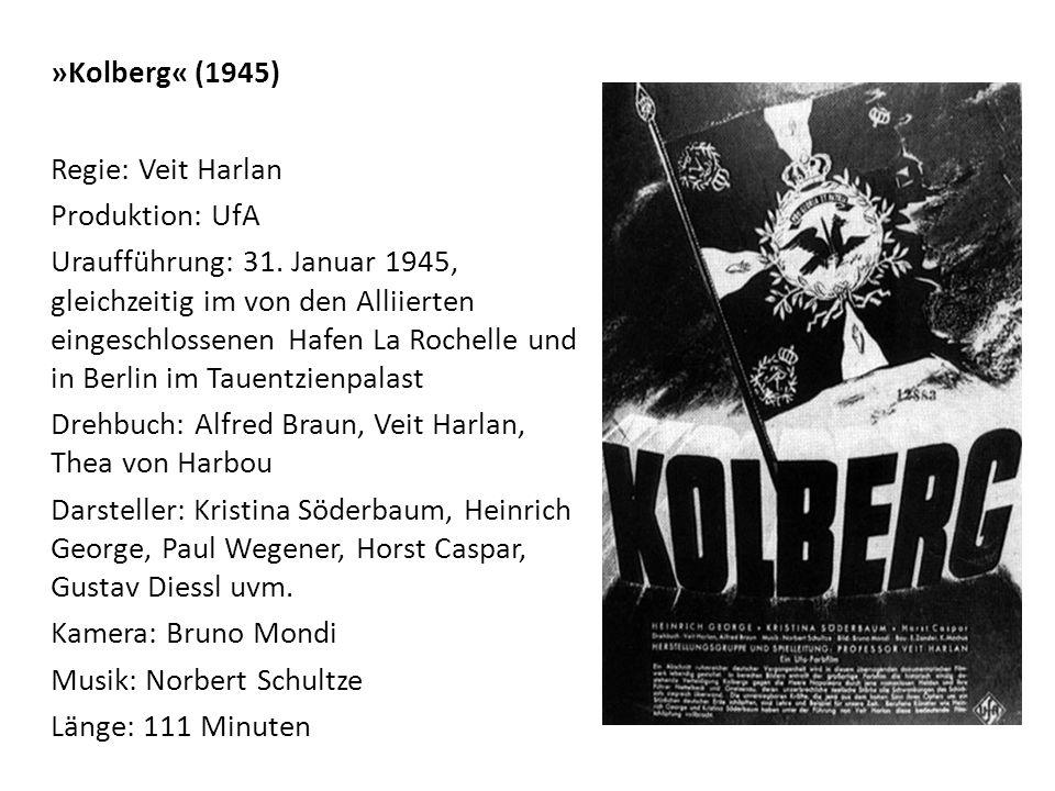»Kolberg« (1945) Regie: Veit Harlan Produktion: UfA