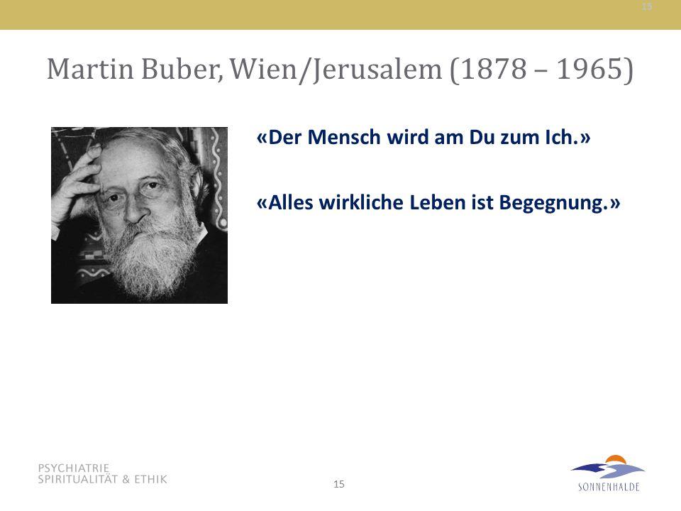 Martin Buber, Wien/Jerusalem (1878 – 1965)