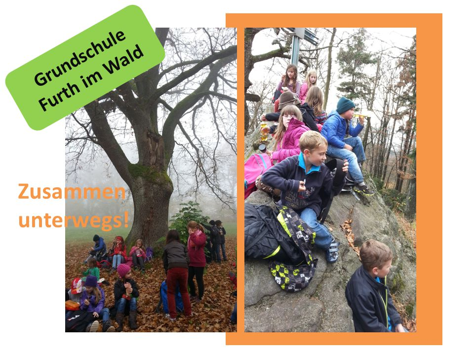 Grundschule Furth im Wald Zusammen unterwegs!