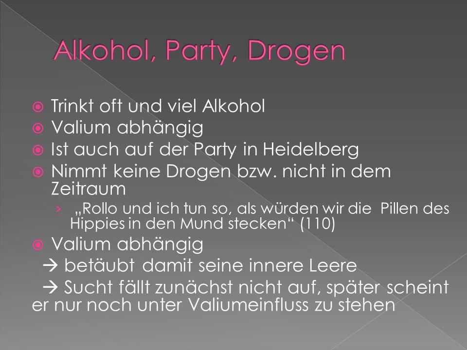 Alkohol, Party, Drogen Trinkt oft und viel Alkohol Valium abhängig