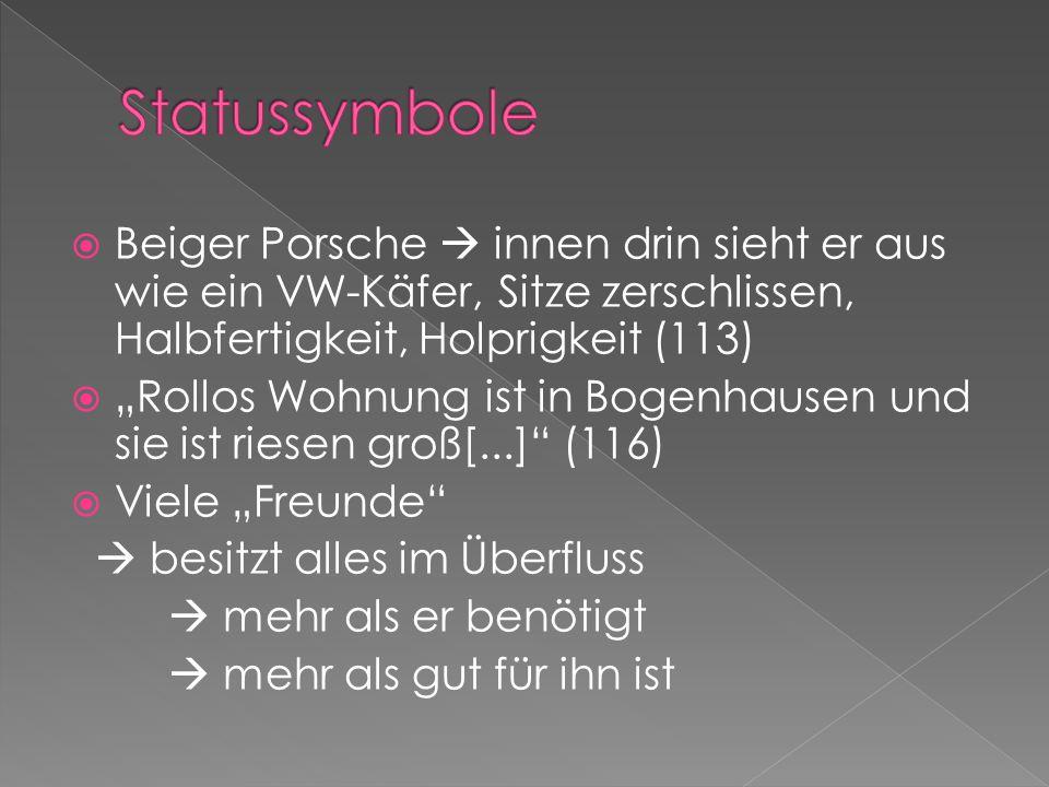 Statussymbole Beiger Porsche  innen drin sieht er aus wie ein VW-Käfer, Sitze zerschlissen, Halbfertigkeit, Holprigkeit (113)