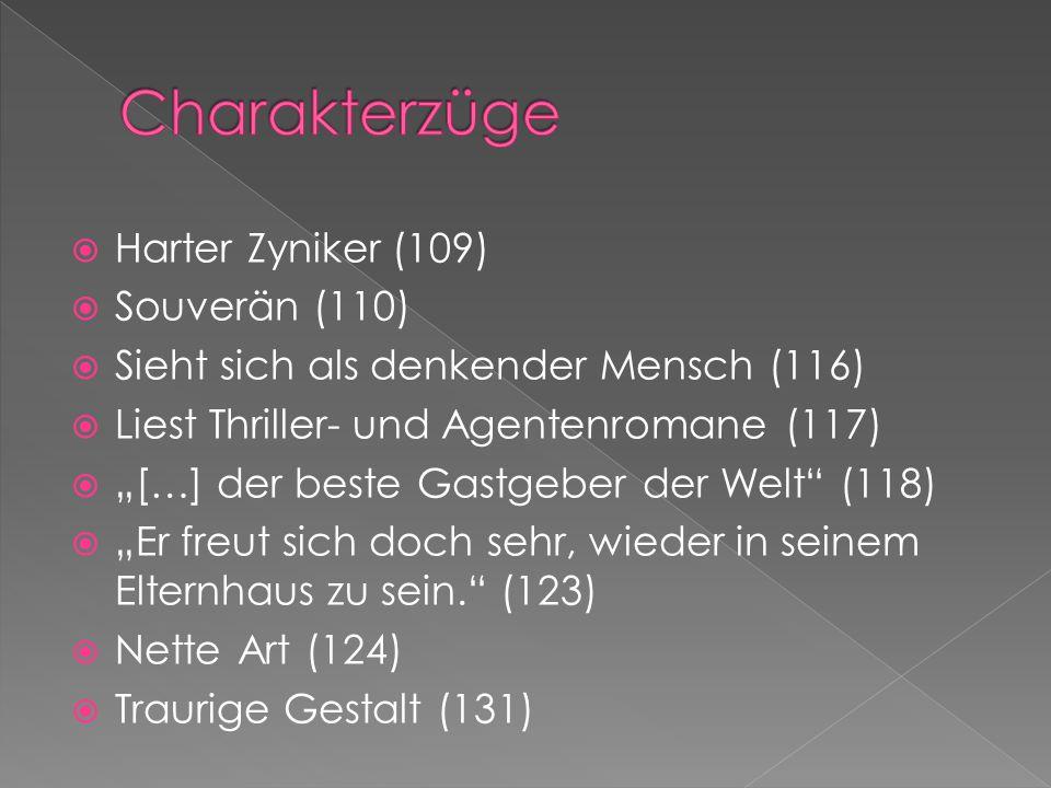 Charakterzüge Harter Zyniker (109) Souverän (110)