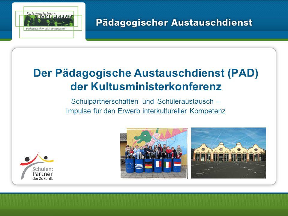 Der Pädagogische Austauschdienst (PAD) der Kultusministerkonferenz Schulpartnerschaften und Schüleraustausch – Impulse für den Erwerb interkultureller Kompetenz