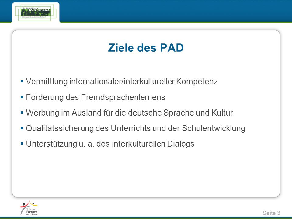 Ziele des PAD Vermittlung internationaler/interkultureller Kompetenz