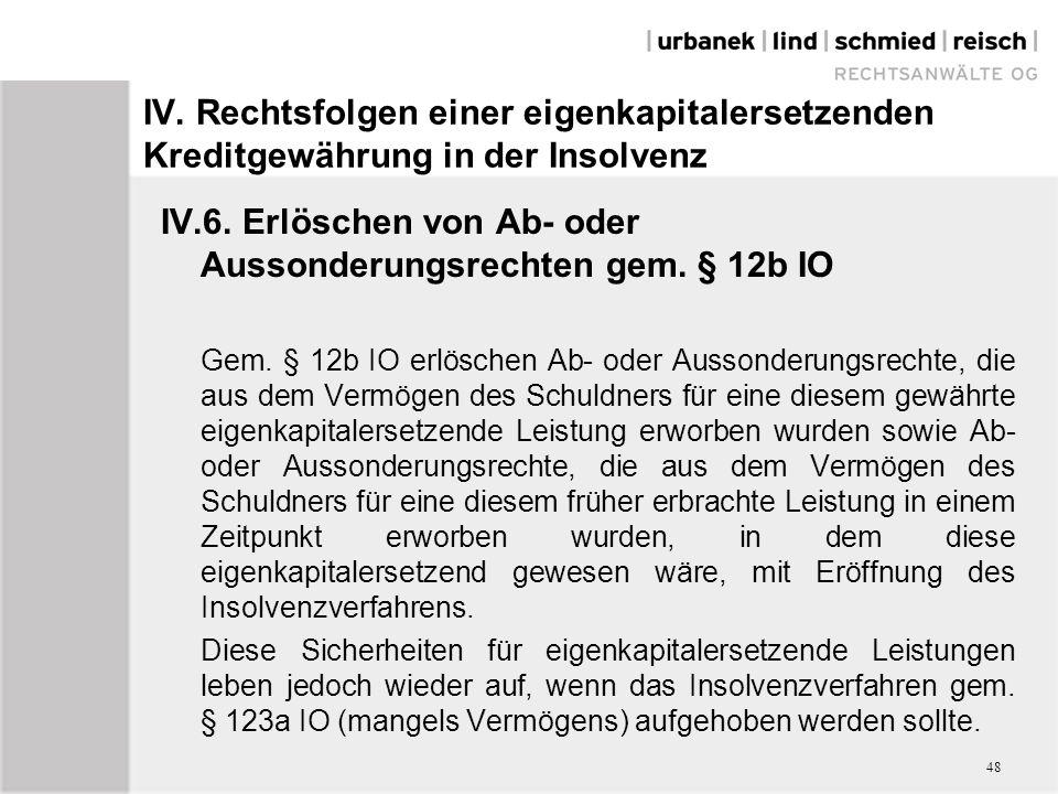 IV.6. Erlöschen von Ab- oder Aussonderungsrechten gem. § 12b IO