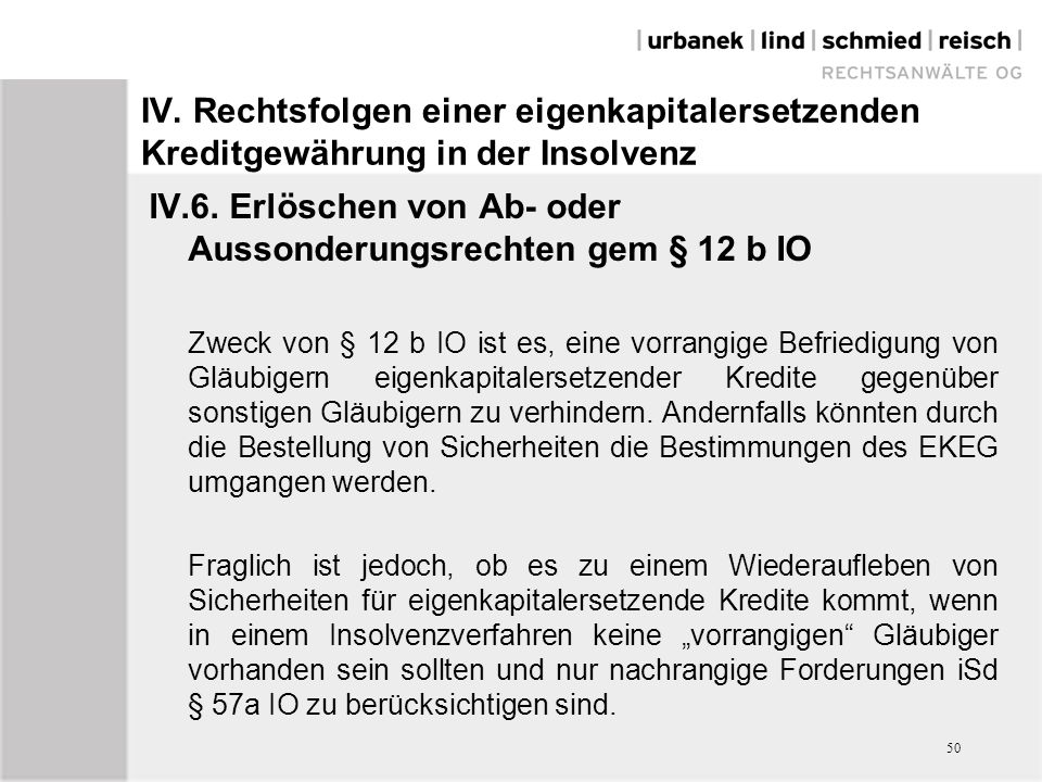 IV.6. Erlöschen von Ab- oder Aussonderungsrechten gem § 12 b IO