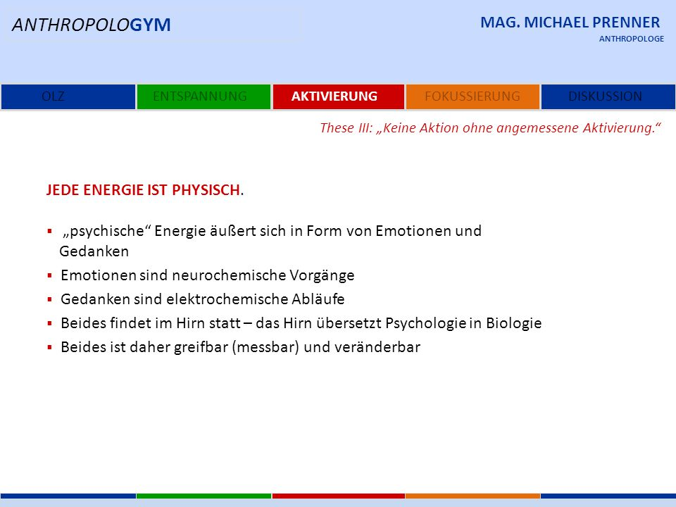 ANTHROPOLOGYM MAG. MICHAEL PRENNER Jede Energie ist physisch.