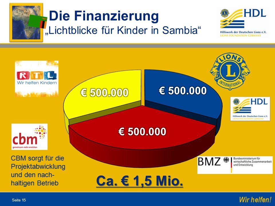"""Die Finanzierung Ca. € 1,5 Mio. """"Lichtblicke für Kinder in Sambia"""