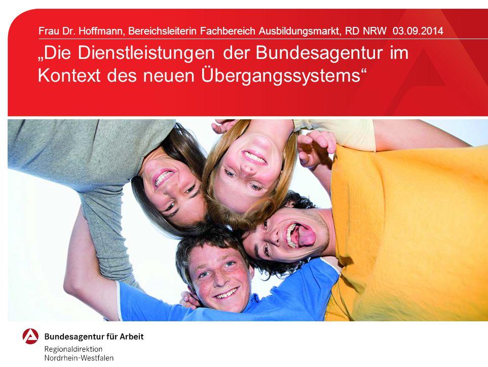 Frau Dr. Hoffmann, Bereichsleiterin Fachbereich Ausbildungsmarkt, RD NRW 03.09.2014
