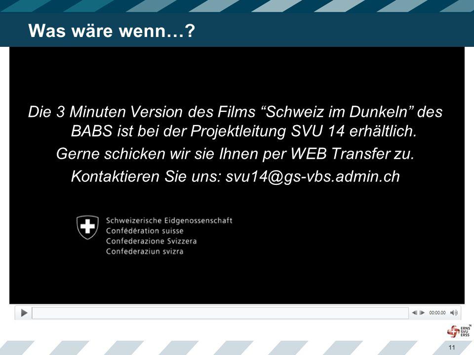 Was wäre wenn… Die 3 Minuten Version des Films Schweiz im Dunkeln des BABS ist bei der Projektleitung SVU 14 erhältlich.