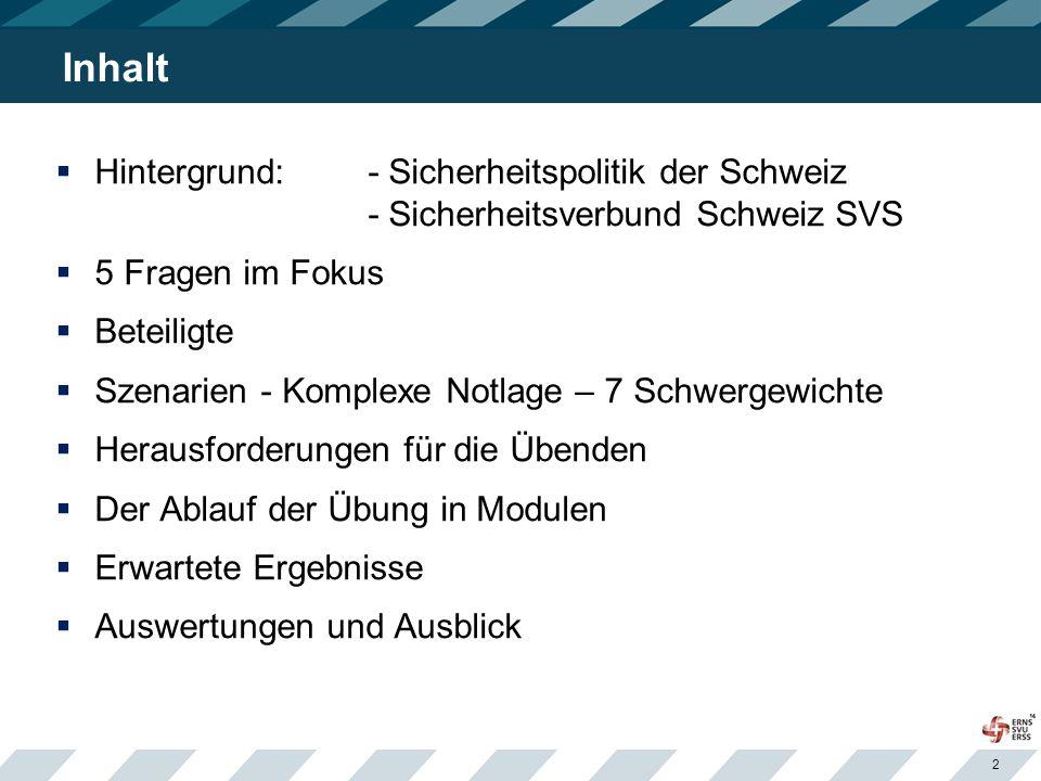 Inhalt Hintergrund: - Sicherheitspolitik der Schweiz - Sicherheitsverbund Schweiz SVS. 5 Fragen im Fokus.