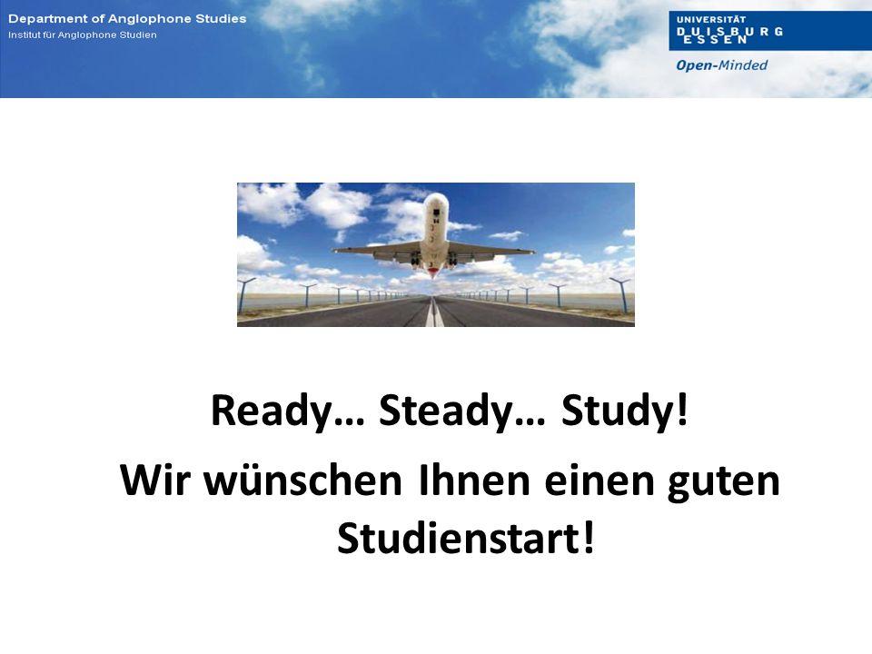 Ready… Steady… Study! Wir wünschen Ihnen einen guten Studienstart!