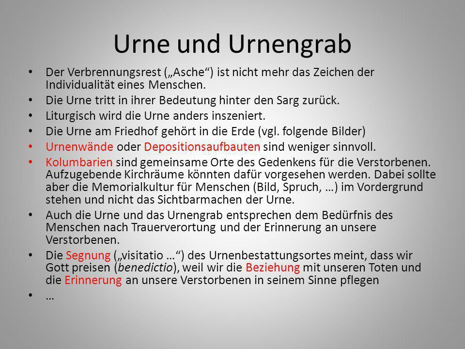 """Urne und Urnengrab Der Verbrennungsrest (""""Asche ) ist nicht mehr das Zeichen der Individualität eines Menschen."""