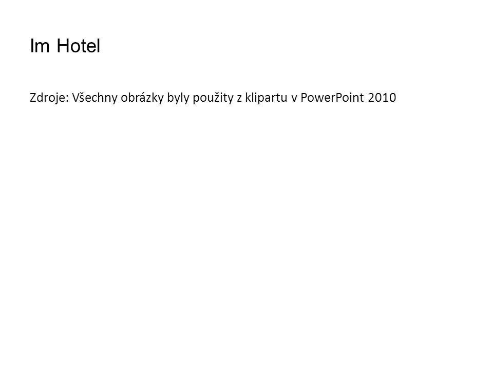 Im Hotel Zdroje: Všechny obrázky byly použity z klipartu v PowerPoint 2010