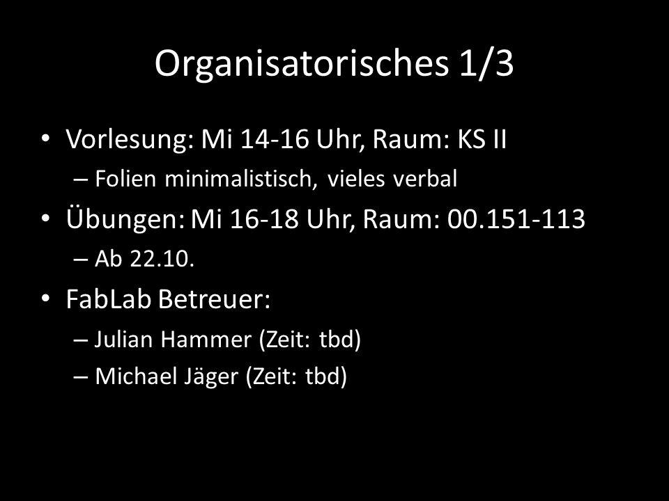 Organisatorisches 1/3 Vorlesung: Mi 14-16 Uhr, Raum: KS II
