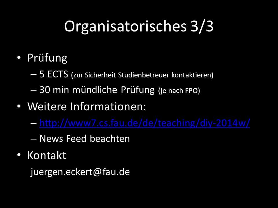 Organisatorisches 3/3 Prüfung Weitere Informationen: Kontakt