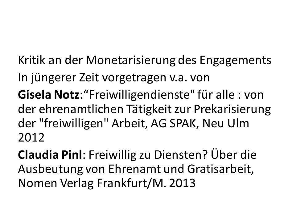 Kritik an der Monetarisierung des Engagements In jüngerer Zeit vorgetragen v.a.