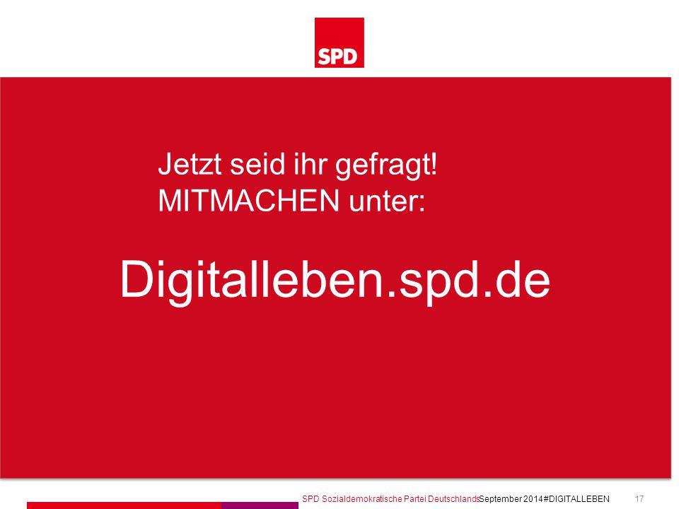 Digitalleben.spd.de Jetzt seid ihr gefragt! MITMACHEN unter: