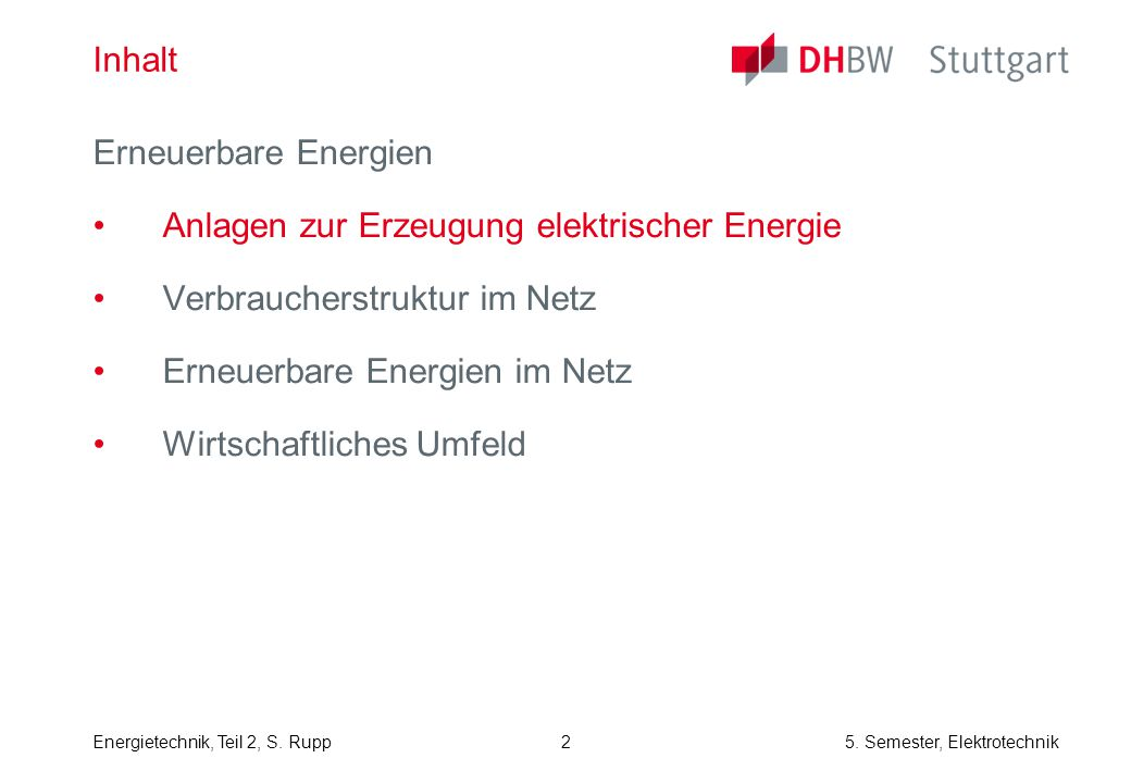 Inhalt Erneuerbare Energien. Anlagen zur Erzeugung elektrischer Energie. Verbraucherstruktur im Netz.