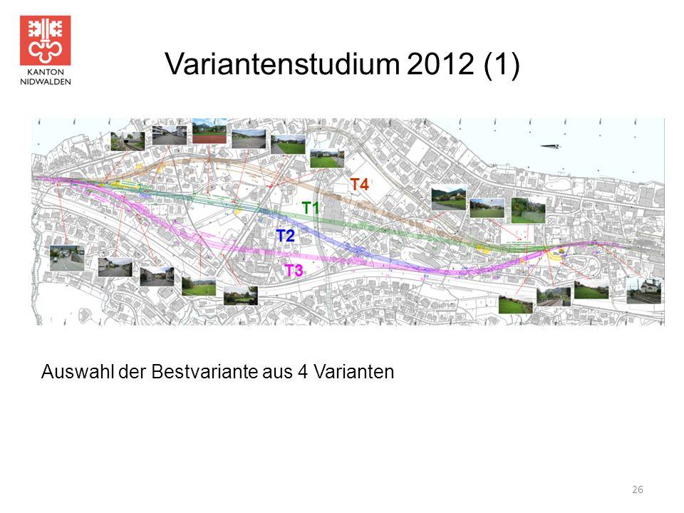 Variantenstudium 2012 (1) Auswahl der Bestvariante aus 4 Varianten T4