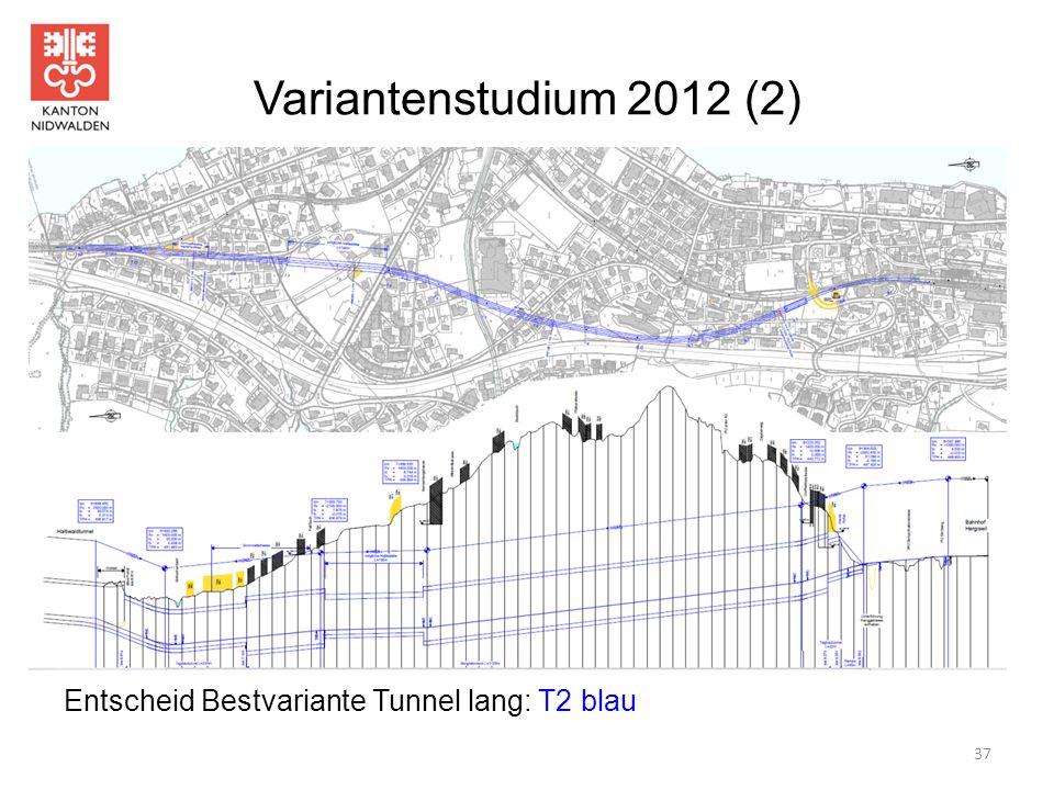 Variantenstudium 2012 (2) Entscheid Bestvariante Tunnel lang: T2 blau