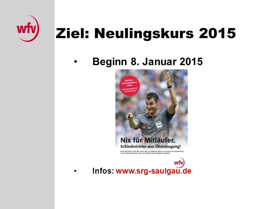 Ziel: Neulingskurs 2015 Beginn 8. Januar 2015
