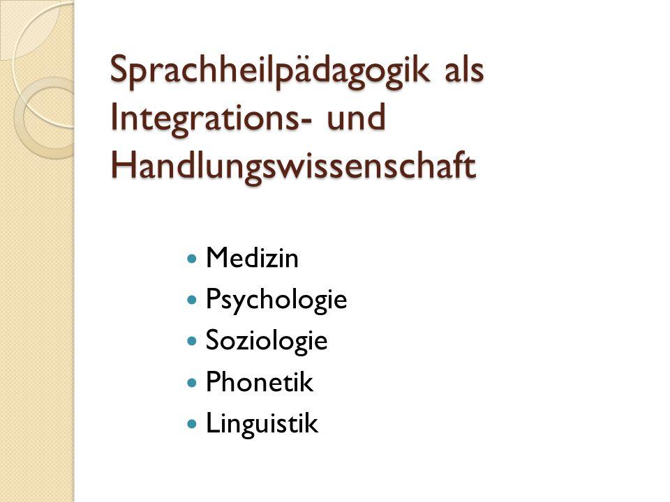 Sprachheilpädagogik als Integrations- und Handlungswissenschaft