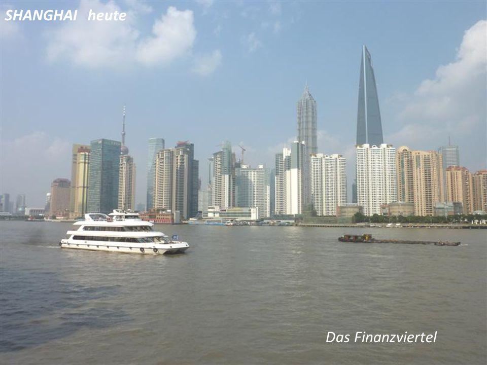 SHANGHAI heute Das Finanzviertel