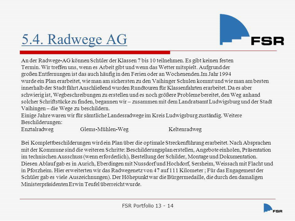 5.4. Radwege AG An der Radwege-AG können Schüler der Klassen 7 bis 10 teilnehmen. Es gibt keinen festen.